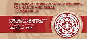 2016 National Forum on Dropout Prevention for Native and Tribal Communities